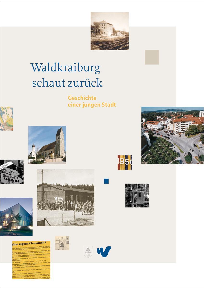 """Titelbild des Stadtbuches """"""""Waldkraiburg schaut zurück"""""""